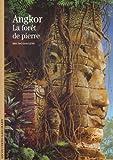 Angkor - La Forêt de pierre