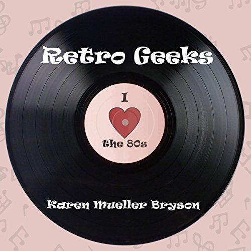 Retro Geeks Audiobook By Karen Mueller Bryson cover art