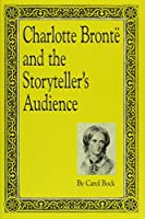 Charlotte Bronte and the Storyteller's Audience