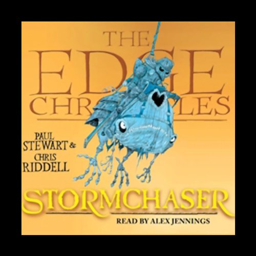 Stormchaser     The Edge Chronicles, Book 5              By:                                                                                                                                 Paul Stewart,                                                                                        Chris Riddell                               Narrated by:                                                                                                                                 Alex Jennings                      Length: 3 hrs and 20 mins     28 ratings     Overall 4.9