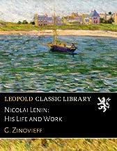 Nicolai Lenin: His Life and Work (Russian Edition)