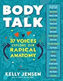 Body Talk: 37 Voices Explore Our Radical Anatomy (English Edition)
