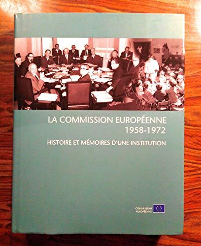 La Commission Europeenne 1958-1952 Histoire Et Memoires D'une Insttitution