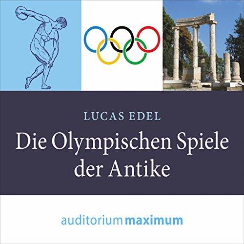 Die olympischen Spiele der Antike                   Autor:                                                                                                                                 Lucas Edel                               Sprecher:                                                                                                                                 Uve Teschner                      Spieldauer: 56 Min.     Noch nicht bewertet     Gesamt 0,0