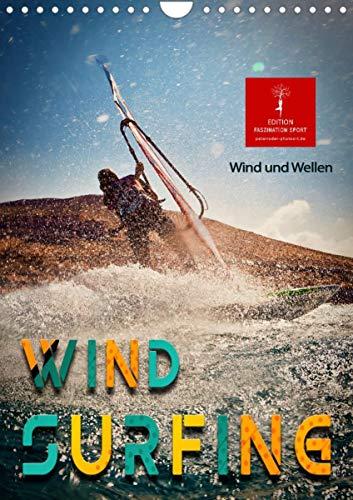 Windsurfing - Wind und Wellen (Wandkalender 2022 DIN A4 hoch)