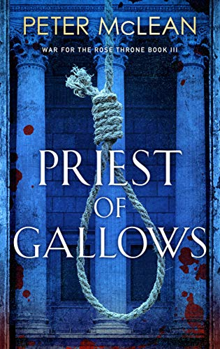Priest of Gallows (War for the Rose Throne) by [Peter McLean]