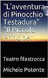 'L'avventura di Pinocchio Testadura'  'Il Piccolo Principe': Teatro filastrocca