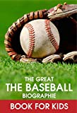 The Great The Baseball Biographies Book For Kids: Baseball Biography Books For Kids (English Edition)
