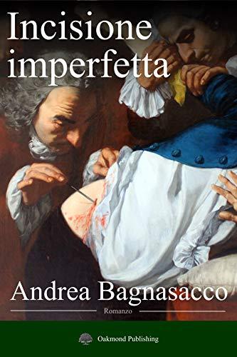Incisione imperfetta: Qualcosa di noi sopravvive alla morte? (Italian Edition)