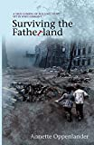 Surviving the Fatherland: A True Coming of Age Love Story Set in WWII Germany