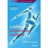La bible de la préparation mentale - La méthode Target : de la théorie...
