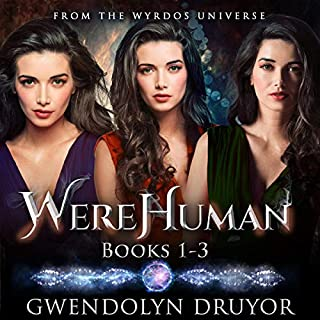 WereHuman, Books 1-3     Wyrdos Universe Novels              By:                                                                                                                                 Gwendolyn Druyor                               Narrated by:                                                                                                                                 Gwendolyn Druyor                      Length: 36 hrs and 39 mins     Not rated yet     Overall 0.0