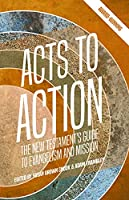 Acts to Action: The New Testament's Guide to Evangelism and Mission