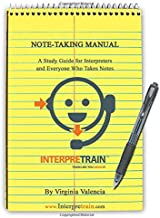 Note-Taking Manual: A Study Guide for Interpreters and Everyone Who Takes Notes
