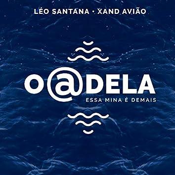 O @ Dela (Essa Mina É Demais) (Léo Santana Ao Vivo / 2020)