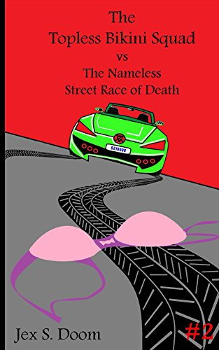 The Topless Bikini Squad vs the Nameless Street Race of Death (English Edition)