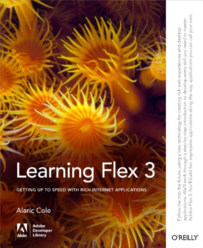 Learning Flex 3: Getting up to Speed with Rich Internet Applications (Adobe Developer...