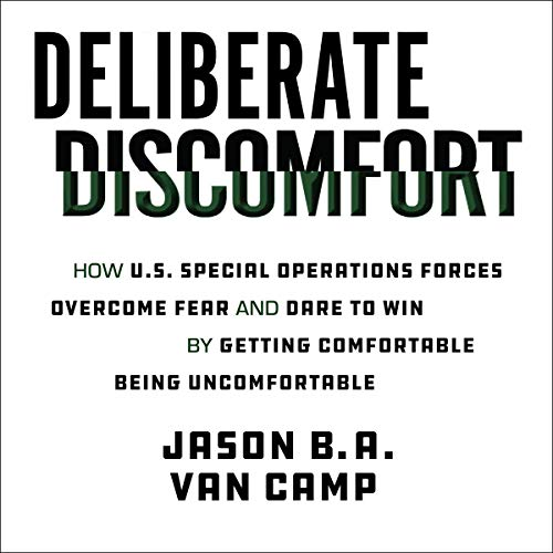 Deliberate Discomfort Audiobook By Jason B.A. Van Camp cover art