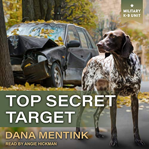 Top Secret Target: Military K-9 Unit, Book 3