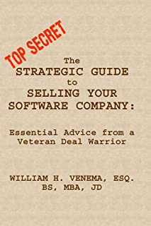 The Strategic Guide to Selling Your Software Company: Essential Advice from a Veteran Deal Warrior