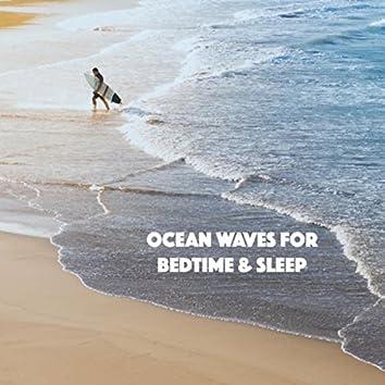 Ocean Waves for Bedtime & Sleep