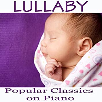 Lullaby - Popular Classics on Piano