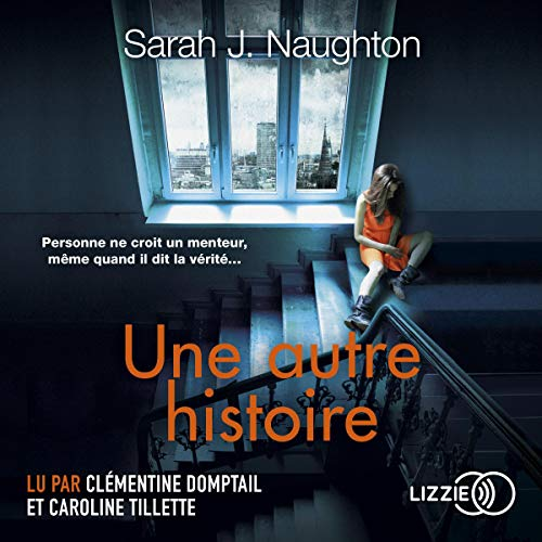 Une autre histoire                   By:                                                                                                                                 Sarah J. Naughton                               Narrated by:                                                                                                                                 Clémentine Domptail,                                                                                        Caroline Tillette                      Length: 11 hrs and 15 mins     Not rated yet     Overall 0.0