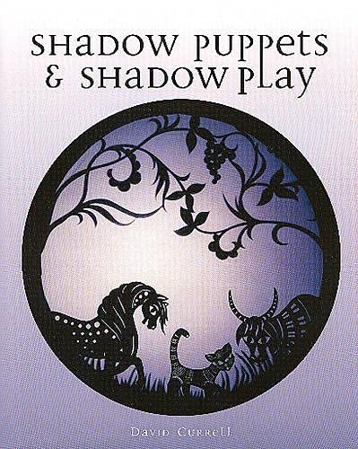Compare Textbook Prices for Shadow Puppets & Shadow Play Illustrated Edition ISBN 9781861269249 by Currell, David