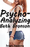 Psycho-Analyzing Beth Bronson: A younger woman, older man, first time in the back erotic story
