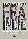 Era Indie: La rivoluzione mancata del nuovo pop italiano