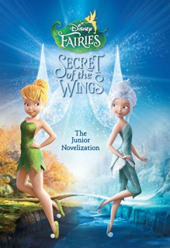 Disney Fairies: Tinker Bell: The Secret of the Wings: The Junior Novelization (Disney Junior Novel (ebook))