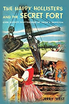 The Happy Hollisters and the Secret Fort: (Volume 9) by [Jerry West, Helen S. Hamilton]