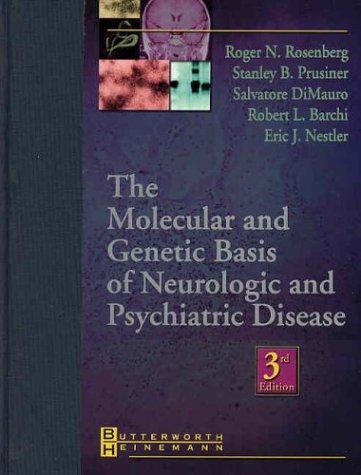 The Molecular and Genetic Basis of Neurologic and Psychiatric Disease