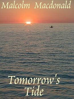 Tomorrow's Tide by [Malcolm Macdonald]