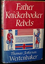 Father Knickerbocker Rebels How People Lived In New York City During The Revolution