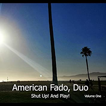 Shut Up! And Play! Vol I