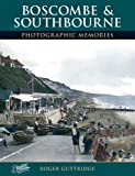 Boscombe and Southbourne: Photographic Memories