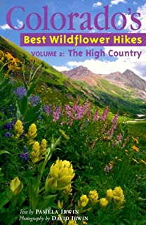 Colorado's Best Wildflower Hikes - Volume 2 : The High Country