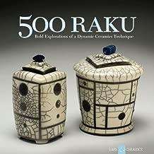 500 Raku: Bold Explorations of a Dynamic Ceramics Technique (500 Series)
