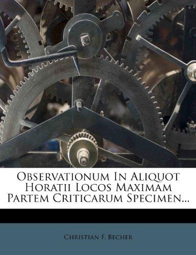 Observationum in Aliquot Horatii Locos Maximam Partem Criticarum Specimen...