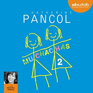 Muchachas 2                   By:                                                                                                                                 Katherine Pancol                               Narrated by:                                                                                                                                 Marie Eve Dufresne                      Length: 8 hrs and 47 mins     9 ratings     Overall 4.6