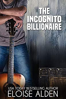 The Incognito Billionaire: A romantic comedy novella (Misbehaving Billionaires Book 5) by [Eloise  Alden, Kristy Tate]