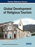 Global Development of Religious Tourism (Advances in Hospitality, Tourism, and the Services Industry (Ahtsi))