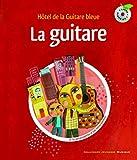 La guitare: Hôtel de la Guitare bleue