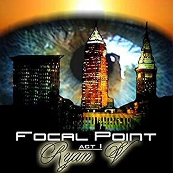 Focal Point Act: I