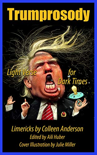 Trumprosody: Light Verse in Dark Times (English Edition)