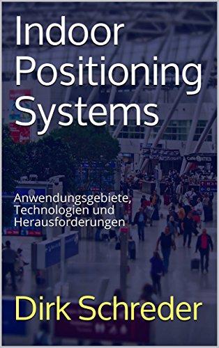 Indoor Positioning Systems (IPS): Anwendungsgebiete, Technologien und Herausforderungen | Indoor Navigation, innerhalb von Gebäuden