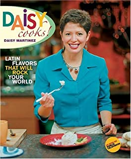 Daisy Cooks: Latin Flavors That Will Rock Your World