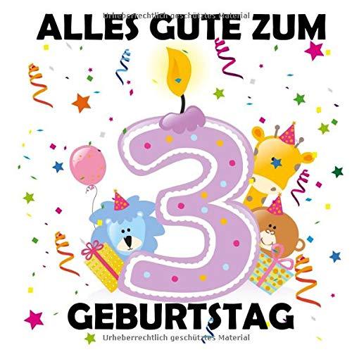 Alles Gute zum 3 Geburtstag: Gästebuch zum Eintragen, Tolle Erinnerung, Für bis zu 100 Gäste,...
