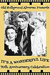 Image: It's a Wonderful Life: 70th Anniversary Celebration (Old Hollywood Almanac Book 2), by Lily Grenfell (Author), Brian J. Robb (Editor). Publisher: Glencairn Press; 1 edition (December 7, 2016)